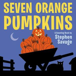 Seven Orange Pumpkins Board Book - Stephen Savage - cover
