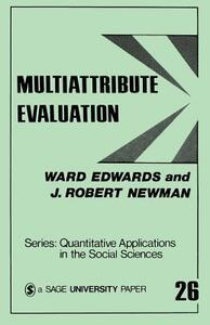 Multiattribute Evaluation - Ward Edwards,J . Robert Newman - cover