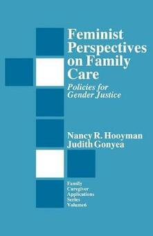 Feminist Perspectives on Family Care: Policies for Gender Justice - Nancy R. Hooyman,Judith G. Gonyea - cover