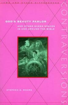 God's Beauty Parlor: And Other Queer Spaces in and Around the Bible - Stephen D. Moore - cover