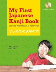 My First Japanese Kanji Book: Learning Kanji the fun and easy way! [MP3 Audio CD Included] - Eriko Sato,Anna Sato - cover