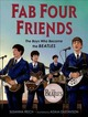 Fab Four Friends: The Boys Who Became...