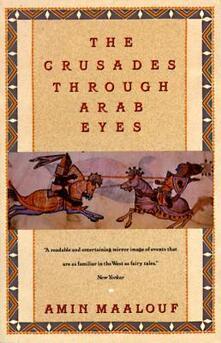 The Crusades Through Arab Eyes - Amin Maalouf - cover