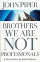 Brothers, We are Not Pro