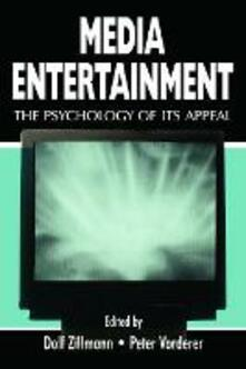Media Entertainment: The Psychology of Its Appeal - cover