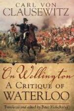 On Wellington: A Critique of Waterloo