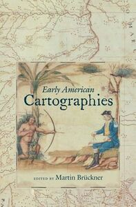 Foto Cover di Early American Cartographies, Libri inglese di  edito da The University of North Carolina Press