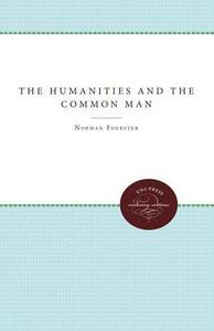The Humanities and the Common Man - Norman Foerster - cover