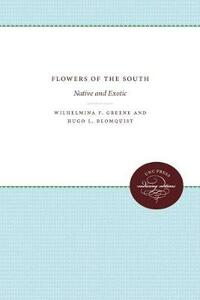 Flowers of the South: Native and Exotic - Hugo L. Blomquist - cover