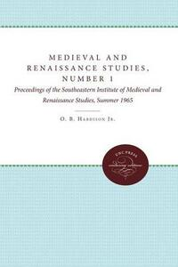 Medieval and Renaissance Studies, Number 1: Proceedings of the Southeastern Institute of Medieval and Renaissance Studies, Summer 1965 - cover