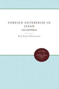Foreign Enterprise in Japan: Laws and Policies - Dan Fenno Henderson - cover