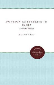 Foreign Enterprise in India: Laws and Policies - Matthew J. Kust - cover