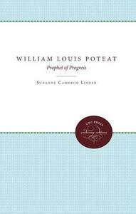 William Louis Poteat: Prophet of Progress - Suzanne Cameron Linder - cover