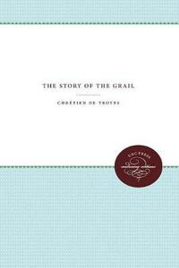 Chretien de Troyes: The Story of the Grail - cover