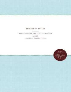 The South Builds - Edward Waugh,Elizabeth Waugh - cover