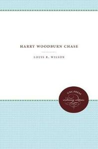Harry Woodburn Chase - Louis R. Wilson - cover