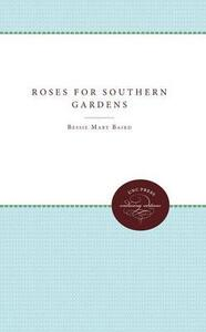 Roses for Southern Gardens - Bessie Mary Baird - cover