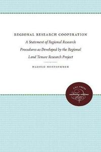 Regional Research Cooperation: A Statement of Regional Research Procedures as Developed by the Regional Land Tenure Research Project - Harold Hoffsommer - cover