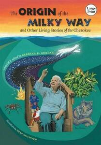 The Origin of the Milky Way and Other Living Stories of the Cherokee - cover