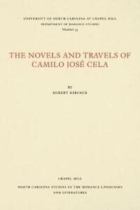 The Novels and Travels of Camilo JosA (c) Cela - Robert Kirsner - cover