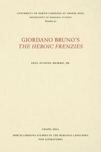 Giordano Bruno's The Heroic Frenzies: A Translation with Introduction and Notes - cover