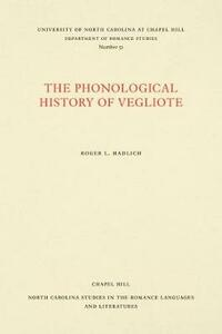 The Phonological History of Vegliote - Richard L. Hadlich - cover