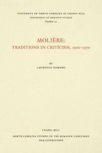 Moliere: Traditions in Criticism, 1900-1970 - Laurence Romero - cover