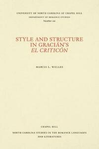 Style and Structure in Gracian's El Criticon - Marcia L. Welles - cover