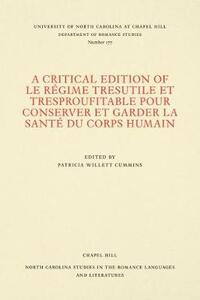 A Critical Edition of Le Regime tresutile et tresproufitable pour conserver et garder la sante du corps humain - cover