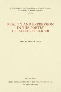Reality and Expression in the Poetry of Carlos Pellicer - George Melnykovich - cover