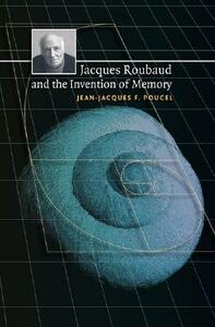 Jacques Roubaud and the Invention of Memory - Jean-Jacques Poucel - cover