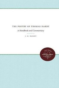 The Poetry of Thomas Hardy: A Handbook and Commentary - J. O. Bailey - cover