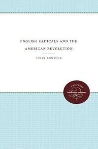 English Radicals and the American Revolution - Colin Bonwick - cover