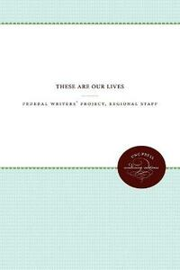 These Are Our Lives - Federal Writers' Project - cover
