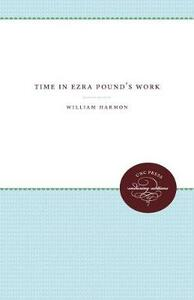 Time in Ezra Pound's Work - William Harmon - cover