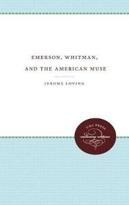 Emerson, Whitman, and the American Muse - Jerome Loving - cover