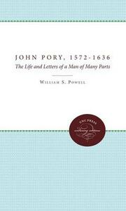 John Pory, 1572-1636: The Life and Letters of a Man of Many Parts - William S. Powell - cover