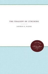 The Tragedy of Lynching - Arthur F. Raper - cover