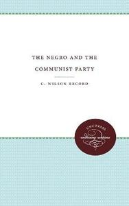 The Negro and the Communist Party - Wilson C. Record - cover