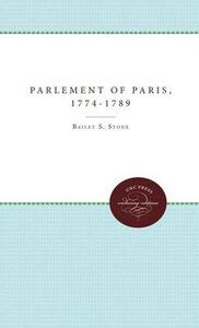 The Parlement of Paris, 1774-1789 - Bailey S. Stone - cover