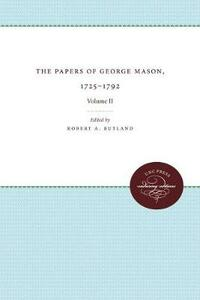 The Papers of George Mason, 1725-1792: Volume II - cover