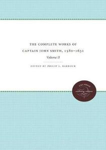 The Complete Works of Captain John Smith, 1580-1631, Volume II: Volume II - cover