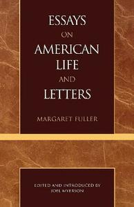 Essays on American Life and Letters (Masterworks of Literature Series) - Margaret Fuller - cover