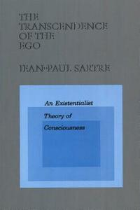The Transcendence of the EGO: An Existentialist Theory of Consciousness - Jean-Paul Sartre - cover