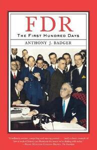FDR: The First Hundred Days - Anthony J. Badger - cover