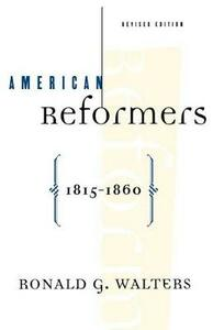 American Reformers, 1815-1860, Revised Edition - Ronald G Walters - cover