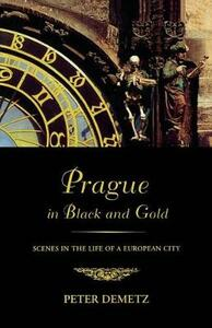 Prague in Black and Gold - Peter Demetz - cover
