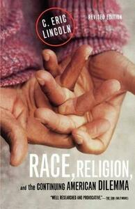 Race, Religion, and the Continuing American Dilemma - C. Eric Lincoln - cover