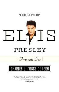 The Life of Elvis Presley - Charles L. Ponce de Leon - cover