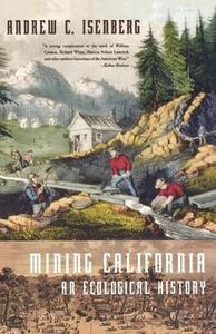 Mining California: An Ecological History - Andrew C Isenberg - cover